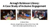 Armagh Robinson Library: A Case Study of Inclusive Engagement Robert Whan