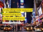 12 Exciting New Ways of Advertising for Publishers (Or: What Will Replace the Display Banner?)