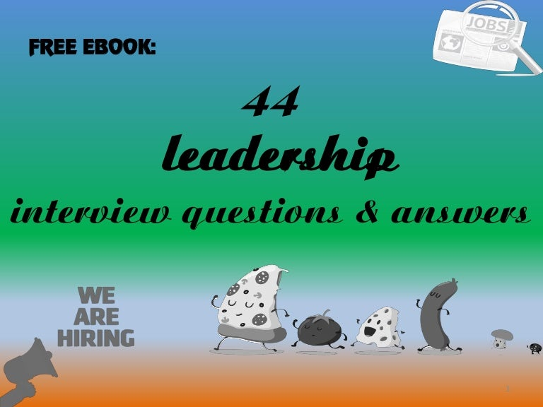 44 leadership interview questions and answers - Staff Nurse Interview Questions And Answers