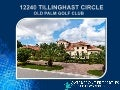 12240 TILLINGHAST CIRCLE- OLD PALM GOLF AND COUNTRY CLUB