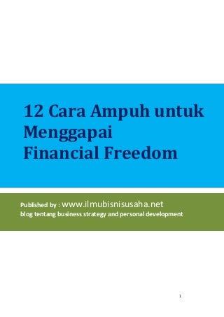 12 cara ampuh untuk menggapai financial freedom (www.ilmubisnisusaha.net )