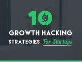 10 Growth Hacking Strategies for Startups