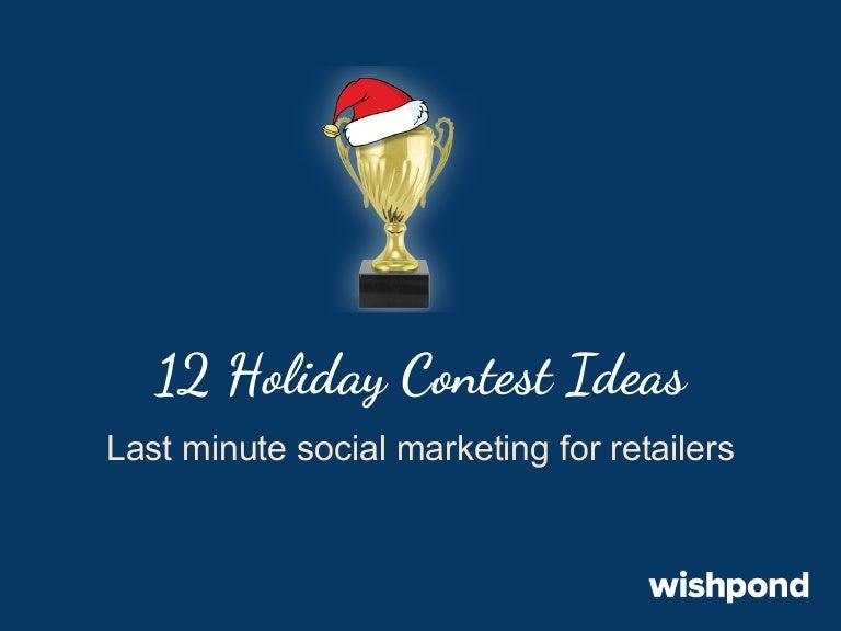 12 Holiday Contest Ideas: Last Minute Social Marketing Tips for Retai…