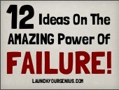 12 ideas on the amazing power of failure!