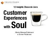 12 Insights Chave do Livro 'Customer Experiences with Soul'