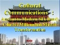 Cultural Communications:Ancient to Modern Silk Road:Chinese Millennium Mindset Transformation