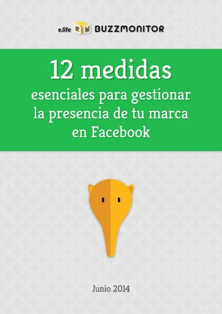 12 medidas esenciales para gestionar la presencia de tu marca en Facebook