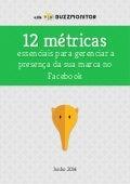 12 métricas essenciais para gerenciar a presença da sua marca no Facebook