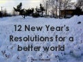 12 new year's resolutions for a better world
