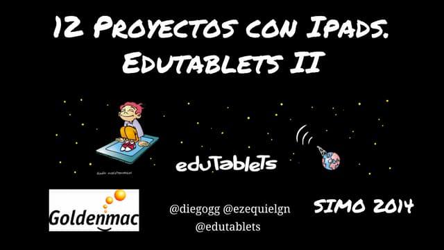 12 proyectos con ipads. Edutablets II.