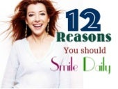 """Some Surprising Reasons """"You Should Smile Every Day"""""""