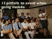 12 Pitfalls to Avoid When Going Mobile