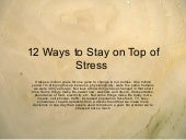 12 Ways To Stay On Top Of Stress