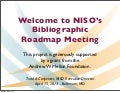 NISO Bibliographic Roadmap Meeting - Carpenter welcome and overview of bibliographic infrastructure copy