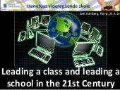 Leading a class and leading a school in the 21st century