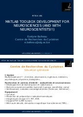 Matlab toolboxes development for neurosciences (and with neuroscientists!)