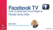 Facebook TV - How To Maximize Your Reach & Results Using Video - MARI SMITH #INBOUND17