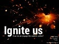 Ignite us