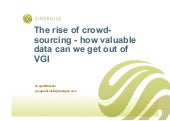 The rise of crowd-sourcing - how valuable data can we get out of VGI