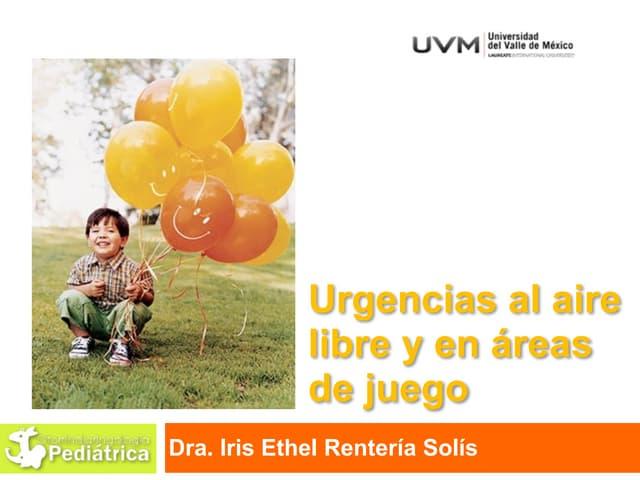 UVM Emergencias Médicas Básicas Sesión 13 Urgencias al aire libre y en áreas de juego