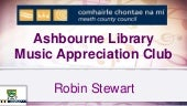Ashbourne Library's Music Appreciation Club, Meath CoCo Library Services Service Points. Robin Stewart