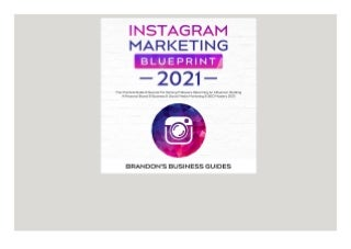 ⚡Download❤[PDF]⚡ Instagram Marketing Blueprint 2021 The Practical Guide & Secrets for Gaining Followers. Becoming an Influencer Building a Personal Brand & Business & (Social Media Marketing & SEO Mastery 2021)