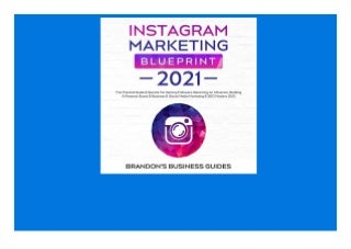 ⭐Read [PDF]⭐ Instagram Marketing Blueprint 2021 The Practical Guide & Secrets for Gaining Followers. Becoming an Influencer Building a Personal Brand & Business & (Social Media Marketing & SEO Mastery 2021) Kindle
