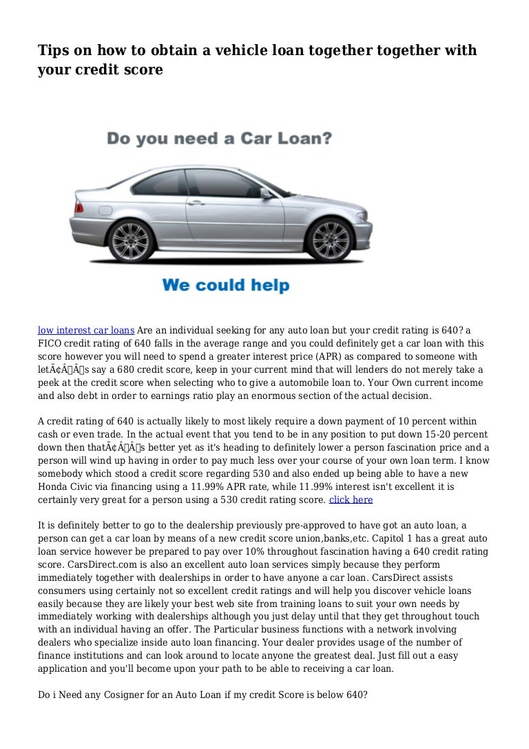 640 Credit Score Car Loan >> Tips On How To Obtain A Vehicle Loan Together Together With