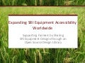 1408 - Expanding SRI Equipment Accessibility Worldwide