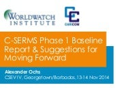 C-SERMS Phase 1 Baseline Report & Suggestions for Moving Forward