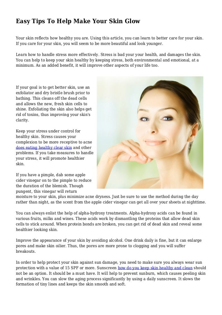 Easy Tips To Help Make Your Skin Glow