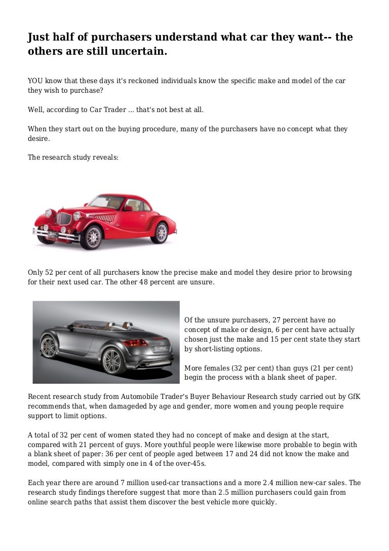 Just half of purchasers understand what car they want-- the others ar…