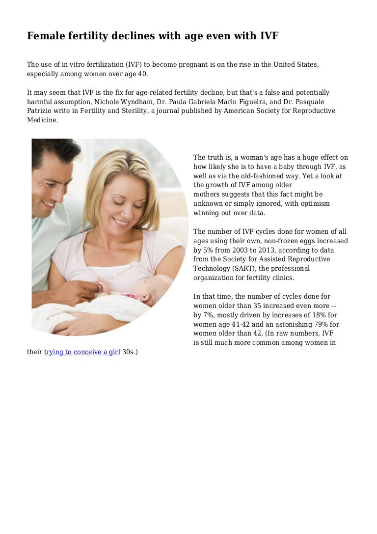 Female fertility declines with age even with IVF