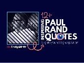 14 Inspiring Paul Rand Quotes!