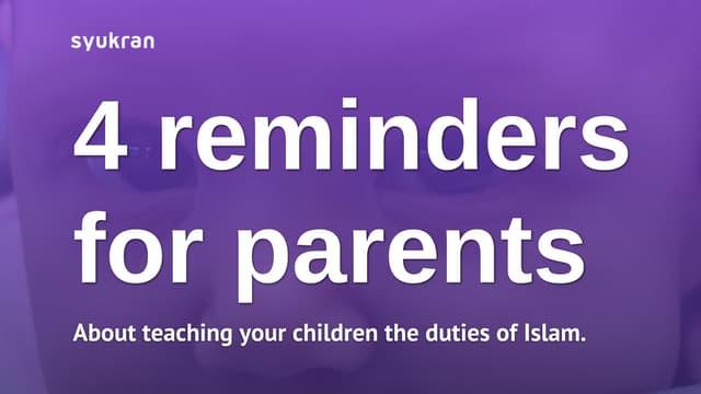 4 Quick Reminders for Parents