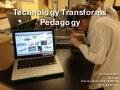 Technology Transforms Pedagogy