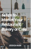 14 tips to market your restaurant, eatery or cafe