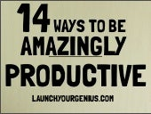 14 Ways to be Amazingly Productive!