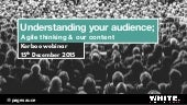 Understanding your audience; Agile thinking & your content - Kerboo webinar 15th december 2015