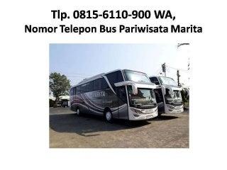 Tlp. 0815-6110-900 WA, Nomor Telepon Agen Bus Pariwisata Marita