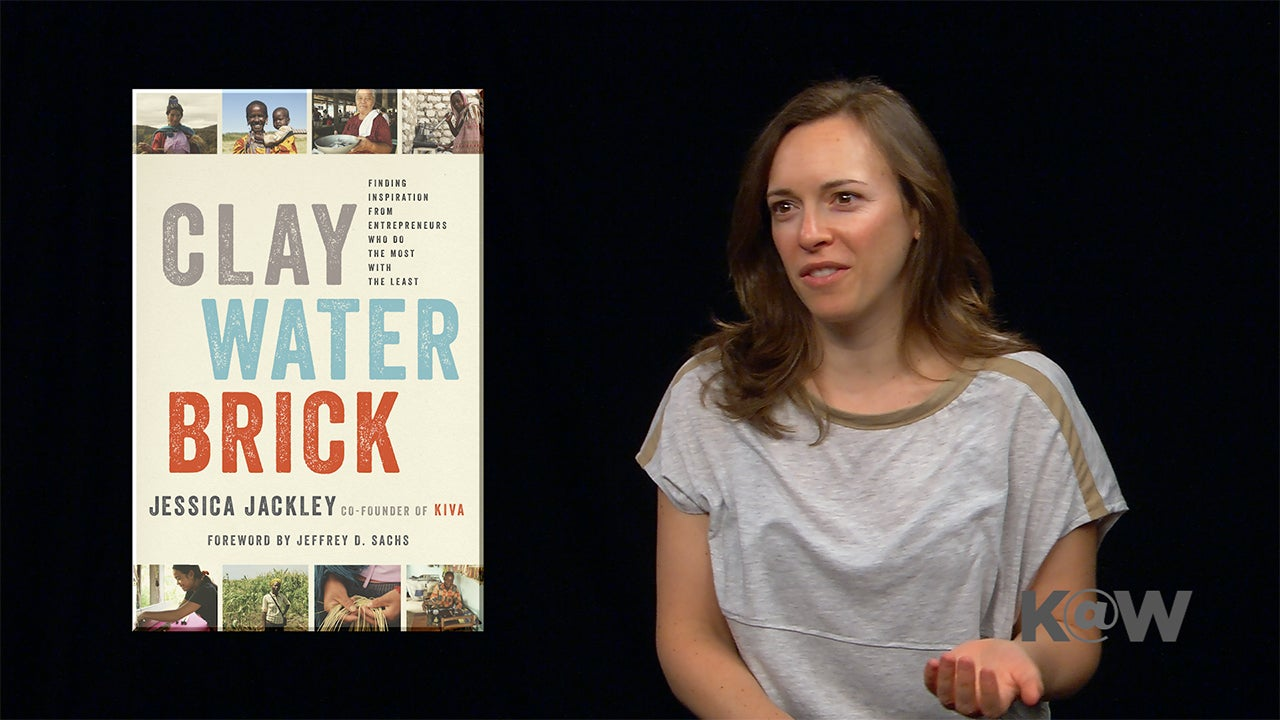 Kiva's Jessica Jackley: How Entrepreneurs Can Do a Lot with a Little