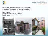 Using BIM in Small Architectural Practices: Barriers and Benefits for Retrofit Projects.