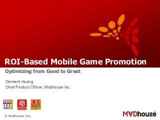 Mobile Game Asia 2015 Bangkok: ROI - Based Mobile Game Promotion