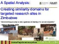 A spatial analysis: creating similarity domains for targeted research sites in Zimbabwe. Andries Potgieter