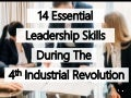 14 Essential Leadership Skills During The 4th Industrial Revolution