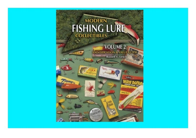 Free [▶️PDF] Modern Fishing Lure Collectibles  Vol. 2 Identification & Value Guide (MODERN FISHING LURE COLLECTIBLES IDENTIFICATION AND VALUE GUIDE) TRIAL EBOOK