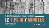 Agile thinking & your content: 12 tips in 7 mins - Optimise April 2016