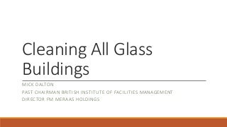 Designign fully glazed buildings that can be easily cleaned and maintained