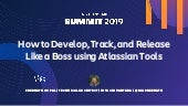 How to Develop, Track, and Release Like a Boss Using Atlassian Tools
