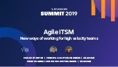 Agile ITSM: New Ways of Working for High Velocity Teams